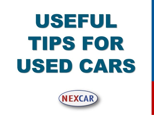 USEFUL TIPS FOR USED CARS