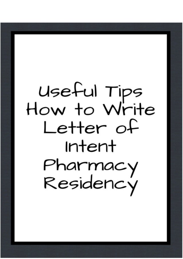 Useful tips how to write letter of intent pharmacy residency useful tips how to write letter of intent pharmacy residency internship intent letter is compulsory for expocarfo Choice Image