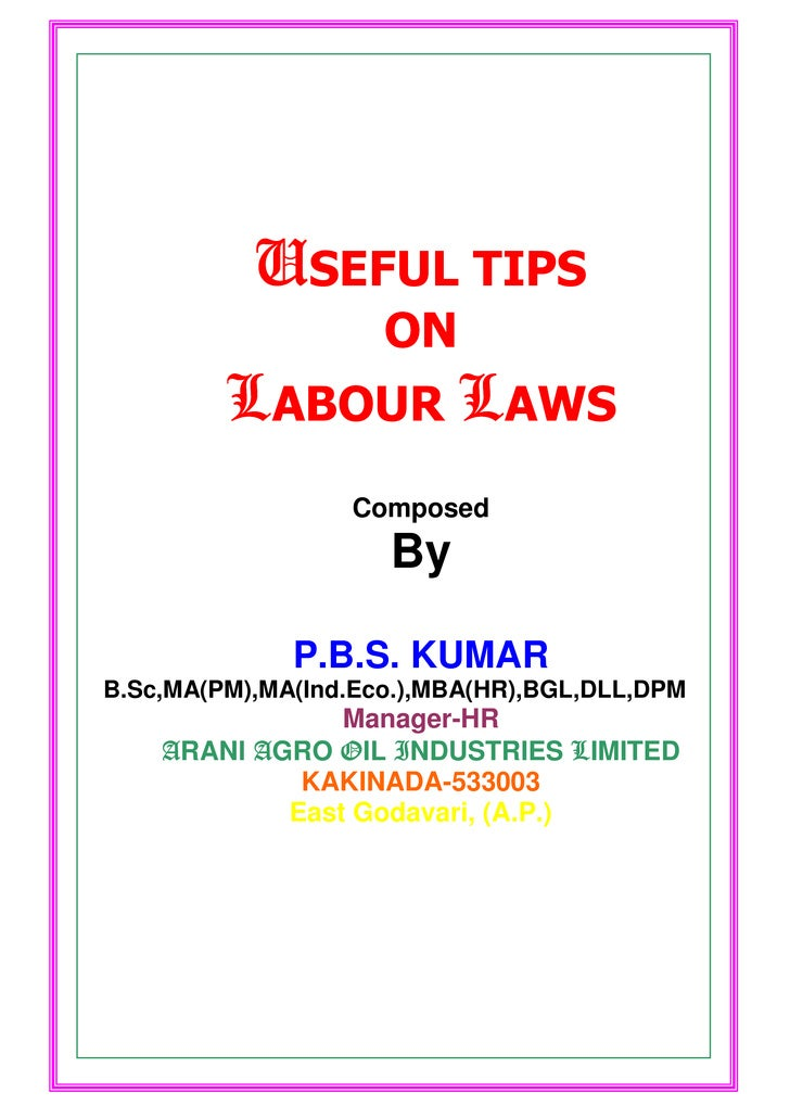 USEFUL TIPS                     ON         LABOUR LAWS                  Composed                     By              P.B.S...