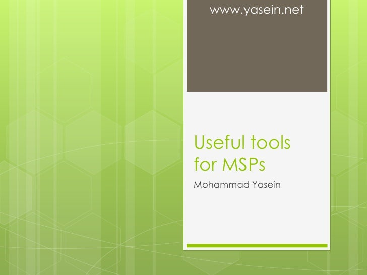 Useful tools for MSPs<br />Mohammad Yasein<br />www.yasein.net<br />