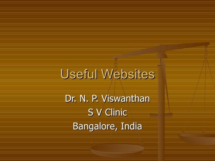 Useful Websites Dr. N. P. Viswanthan S V Clinic Bangalore, India
