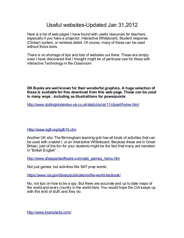 Useful websites-Updated Jan 31,2012Here is a list of web pages I have found with useful resources for teachers,especially ...