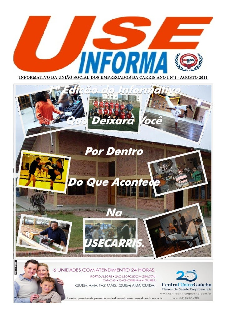 INFORMATIVO DA UNIÃO SOCIAL DOS EMPREGADOS DA CARRIS ANO I Nº1 - AGOSTO 2011           1ª Edição do Informativo           ...