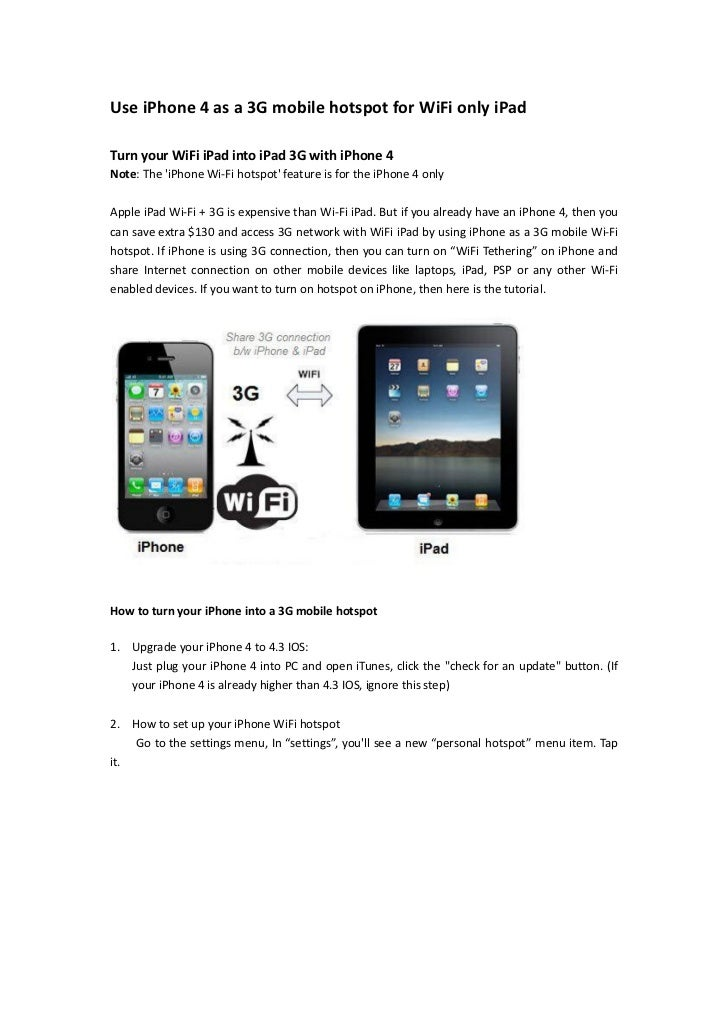 Use i phone 4 as a 3g mobile hotspot for wifi only ipad