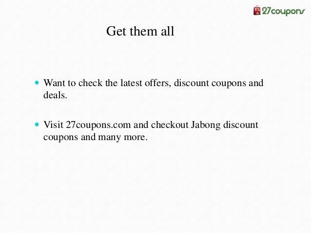 Use jabong coupons at 27coupons.com for savings