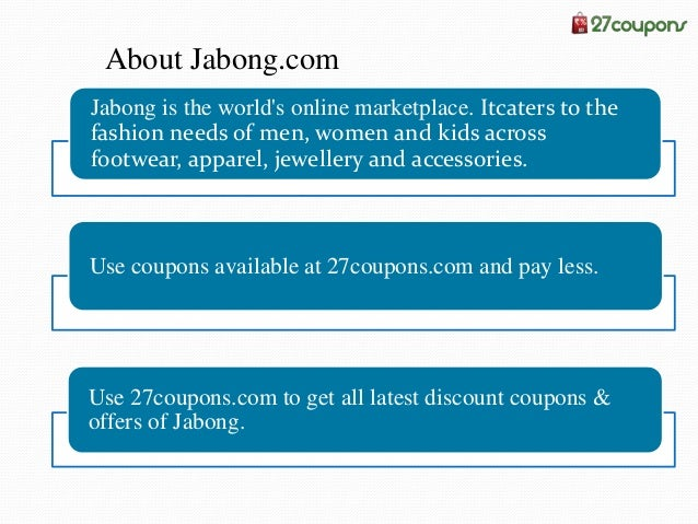 Coupons of eBay  You can get Jabong coupons at 27coupons.com .  Use them while shopping to redeem product price.  Go to...