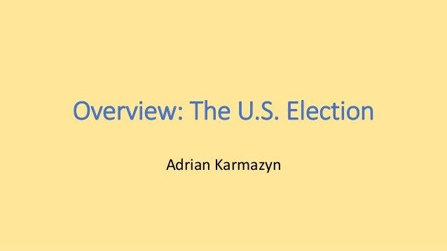 Overview: The U.S. Election Adrian Karmazyn