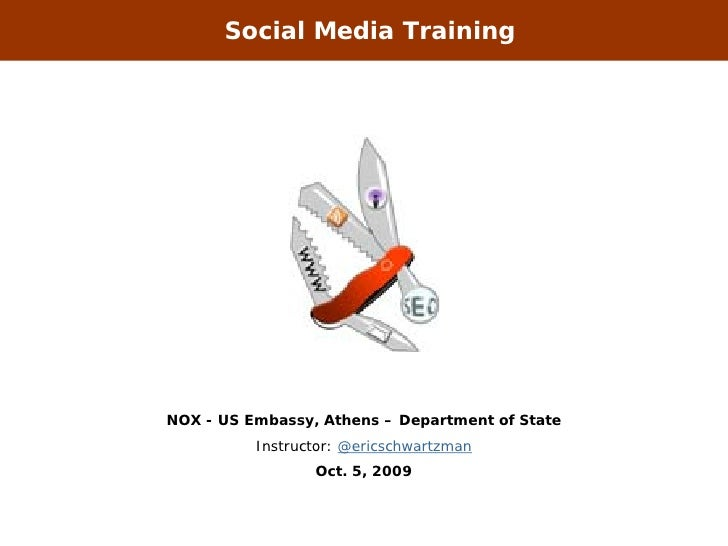 Social Media Training     NOX - US Embassy, Athens – Department of State           Instructor: @ericschwartzman           ...
