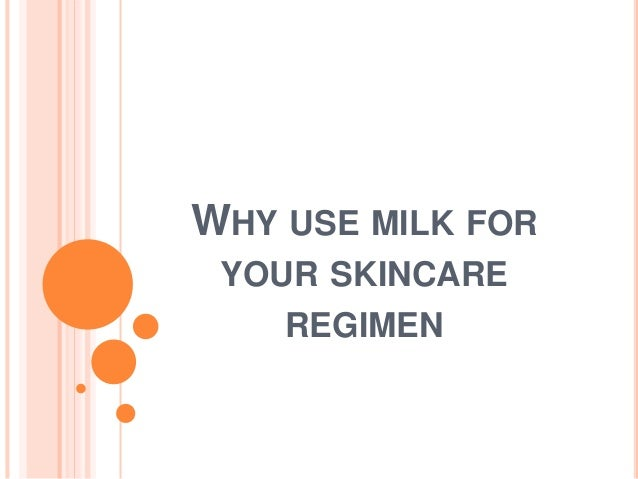 WHY USE MILK FOR YOUR SKINCARE REGIMEN