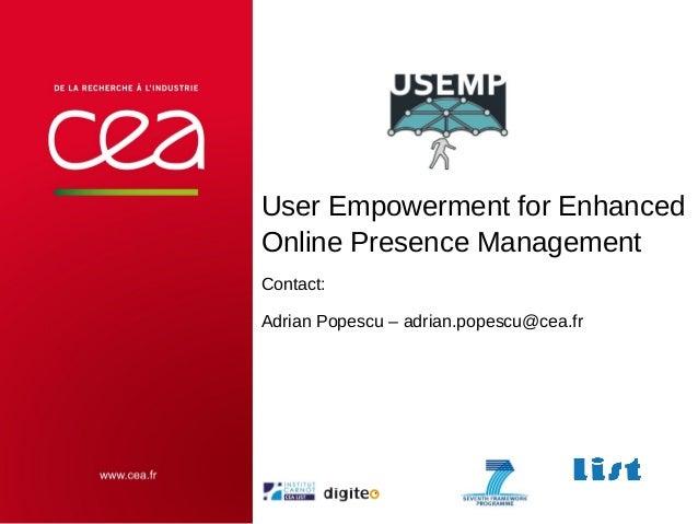 User Empowerment for Enhanced Online Presence Management Contact: Adrian Popescu – adrian.popescu@cea.fr  CEA | 10 AVRIL 2...