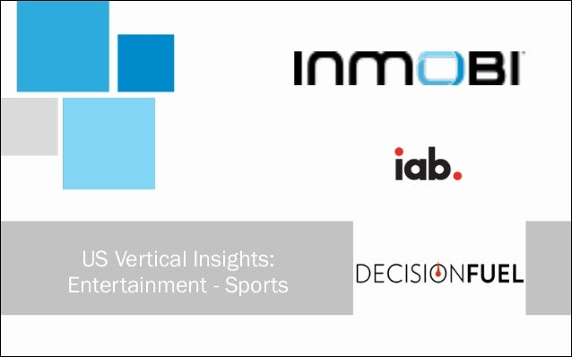 US Vertical Insights:  Entertainment - Sports