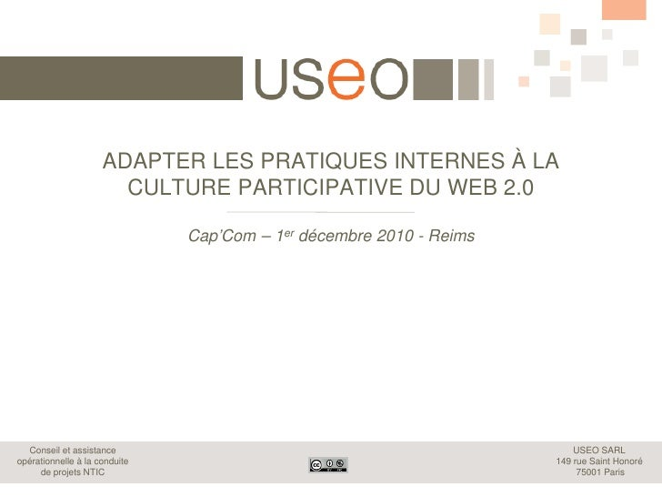 ADAPTER LES PRATIQUES INTERNES À LA                       CULTURE PARTICIPATIVE DU WEB 2.0                               C...