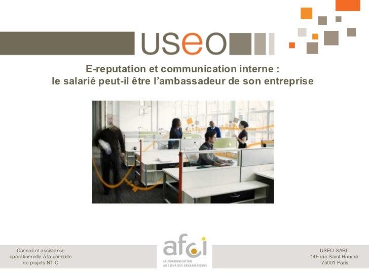 E-reputation et communication interne :                   le salarié peut-il être l'ambassadeur de son entreprise  Conseil...