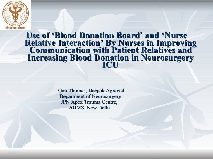 <ul><li>Use of 'Blood Donation Board' and 'Nurse Relative Interaction' By Nurses in Improving Communication with Patient R...