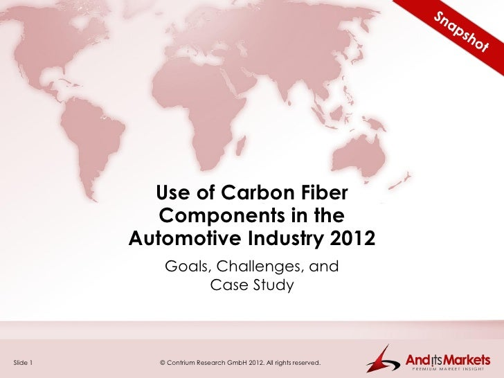Use of Carbon Fiber             Components in the          Automotive Industry 2012              Goals, Challenges, and   ...