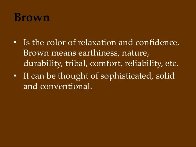 Brown Is The Color Of