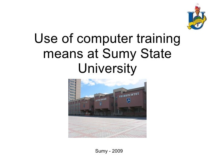 Use of computer training means at Sumy State University Sumy  - 200 9