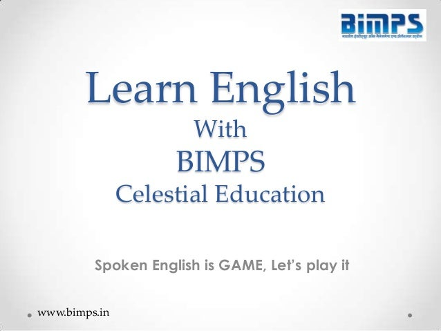 Learn English With  BIMPS Celestial Education Spoken English is GAME, Let's play it www.bimps.in