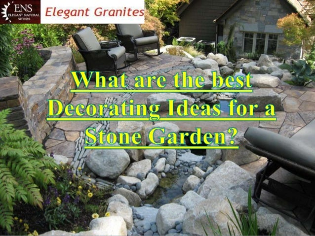 Stones In The Garden Use of decorative stones in a garden it is a widely accepted fact that gardens are perceived as one of the most relaxing workwithnaturefo