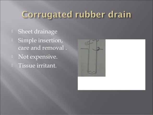  Parallel tubes .  Side and end holes.  Thick fluid can block drainage.