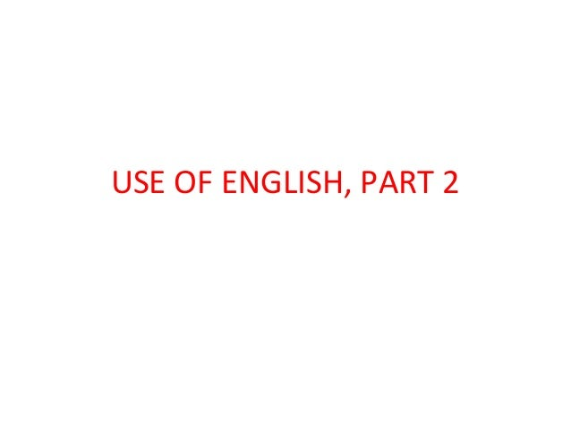 USE OF ENGLISH, PART 2