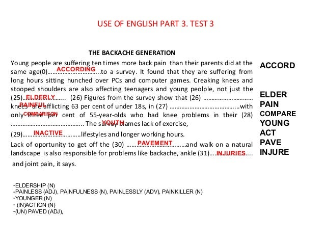 USE OF ENGLISH PART 3. TEST 3 THE BACKACHE GENERATION Young people are suffering ten times more back pain than their paren...
