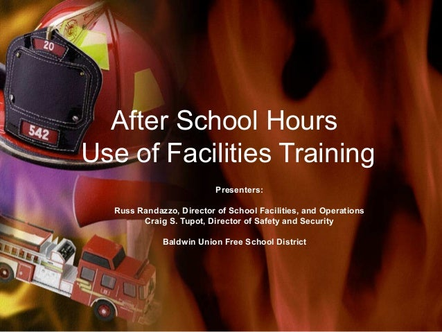 After School HoursUse of Facilities Training                          Presenters:  Russ Randazzo, Director of School Facil...