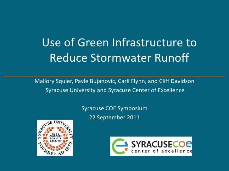 Use of Green Infrastructure to   Reduce Stormwater RunoffMallory Squier, Pavle Bujanovic, Carli Flynn, and Cliff Davidson ...