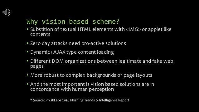 Why vision based scheme? • Substition of textual HTML elements with <IMG> or applet like contents • Zero day attacks need ...