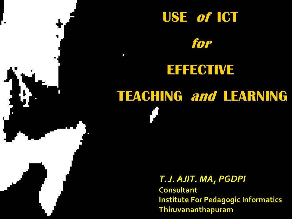Use of ict for effective teaching and learning