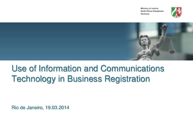 Ministry of Justice North Rhine-Westphalia Germany Use of Information and Communications Technology in Business Registrati...