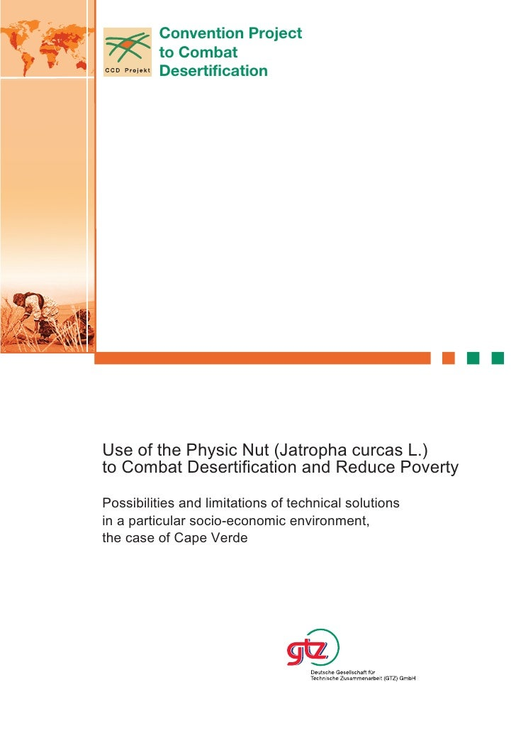 Convention Project         to Combat         DesertificationUse of the Physic Nut (Jatropha curcas L.)to Combat Desertific...