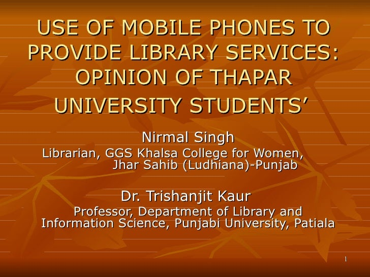 Use of mobile phones to provide library services   opinion of thapar university students