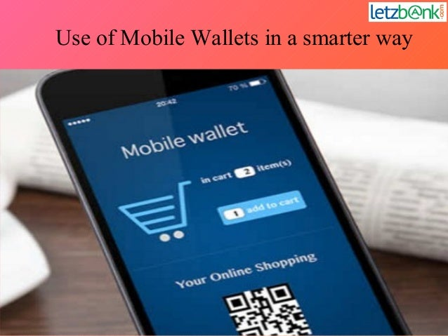 Use of Mobile Wallets in a smarter way