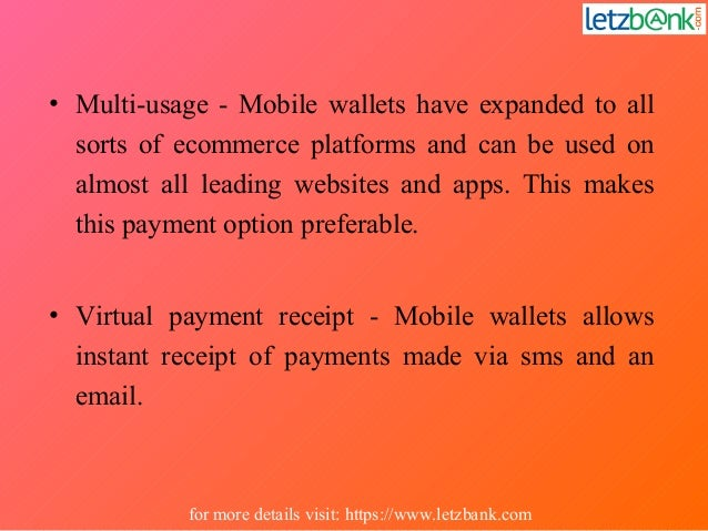 • Multi-usage - Mobile wallets have expanded to all sorts of ecommerce platforms and can be used on almost all leading web...
