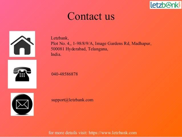 Contact us Letzbank, Plot No. 4,, 1-98/8/9/A, Image Gardens Rd, Madhapur, 500081 Hyderabad, Telangana, India. 040-48586878...