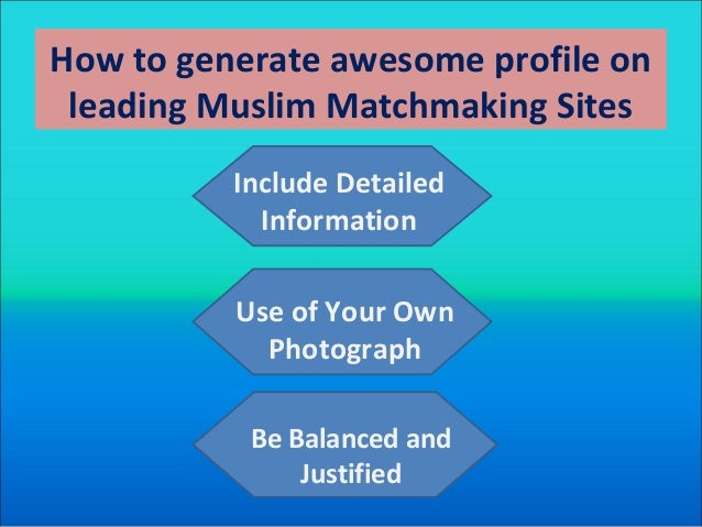 Use of muslim marriage sites to create profile