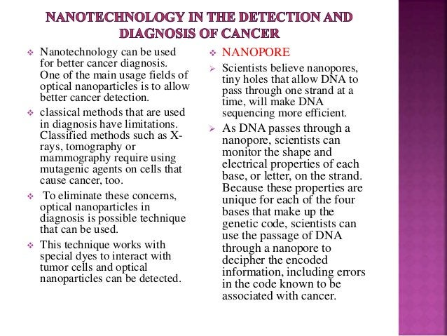  Nanotechnology can be used for better cancer diagnosis. One of the main usage fields of optical nanoparticles is to allo...