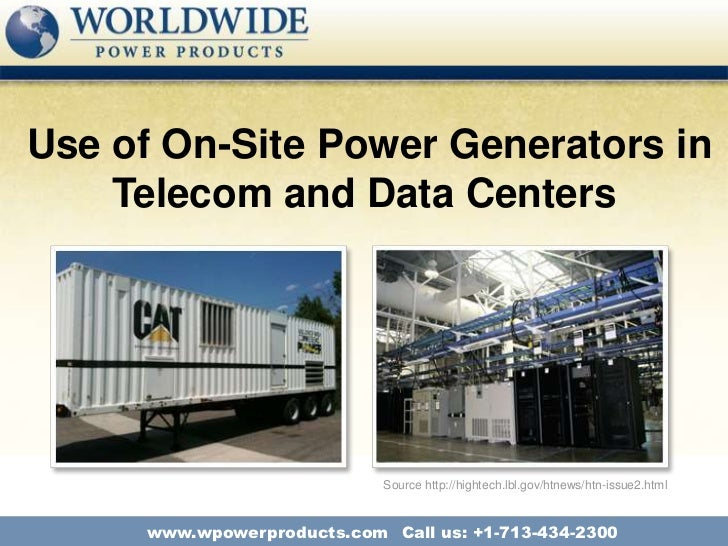 Use of On-Site Power Generators in    Telecom and Data Centers                            Source http://hightech.lbl.gov/h...