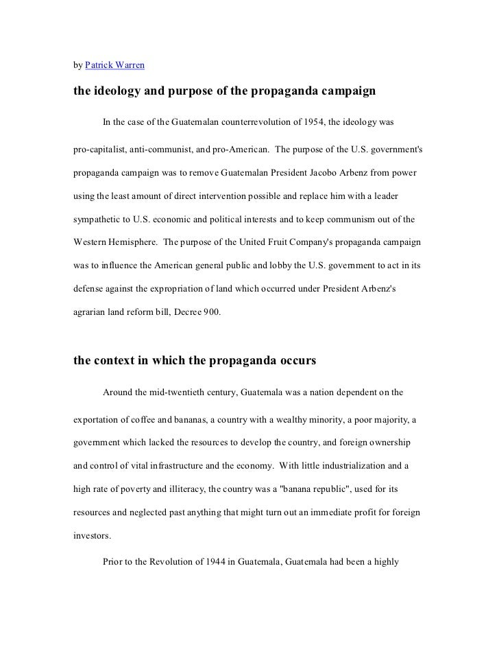 the ideology and purpose of the propaganda campaign<br />In the case of the Guatemalan counterrevolution of 1954, the ideo...
