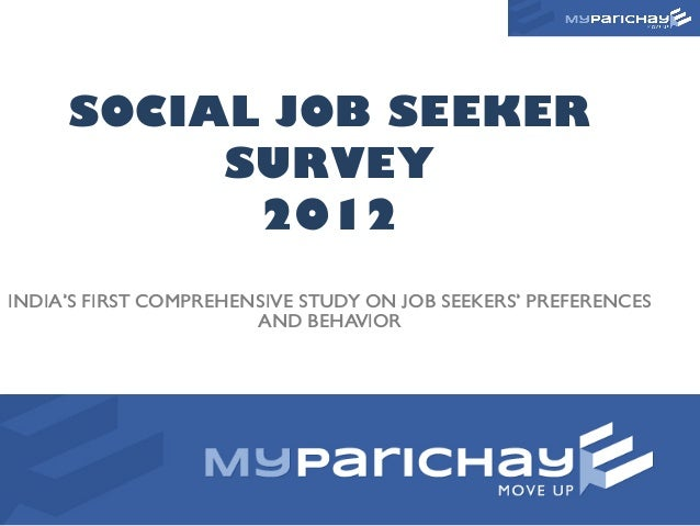 SOCIAL JOB SEEKER          SURVEY           2012INDIA'S FIRST COMPREHENSIVE STUDY ON JOB SEEKERS' PREFERENCES             ...