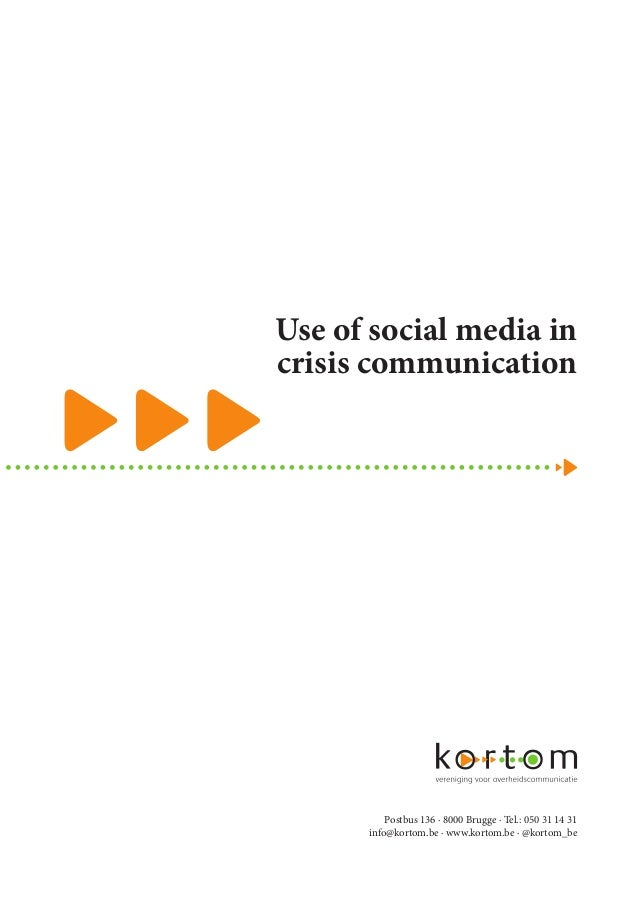 Use of social media in crisis communication Postbus 136 · 8000 Brugge · Tel.: 050 31 14 31 info@kortom.be · www.kortom.be ...