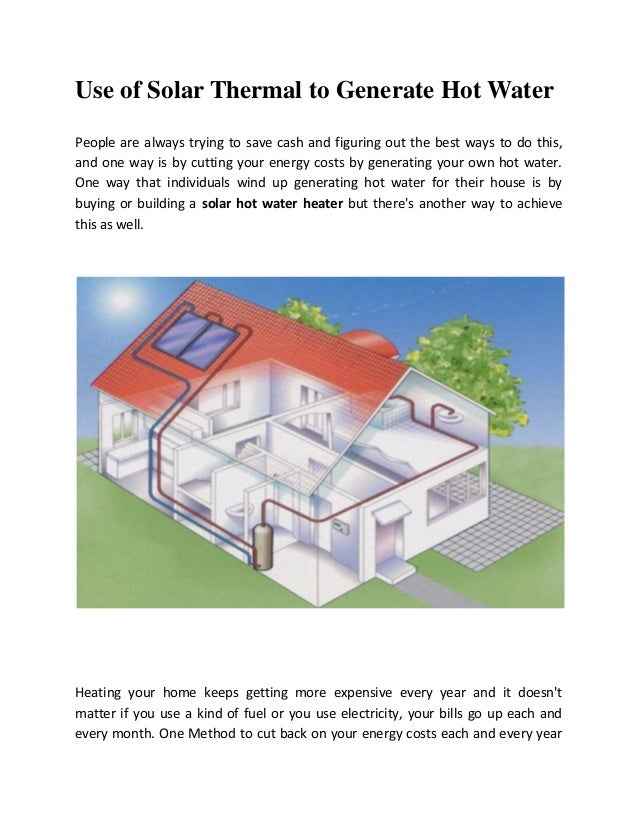 Use of Solar Thermal to Generate Hot Water People are always trying to save cash and figuring out the best ways to do this...