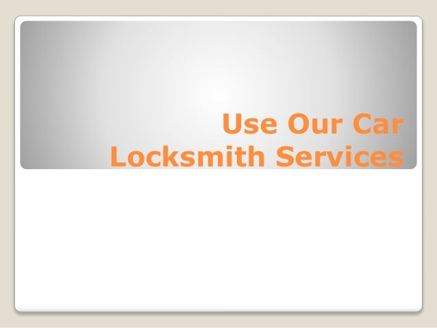 Use Our Car Locksmith Services