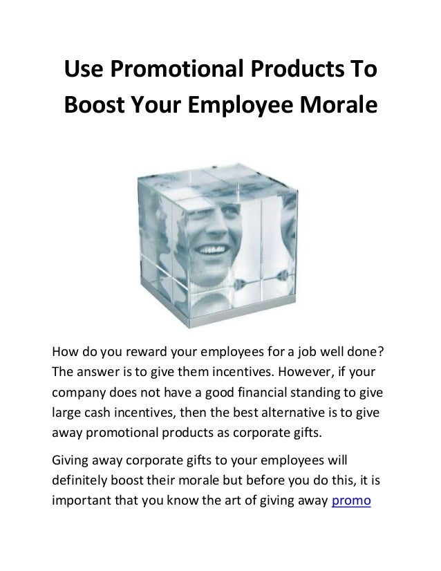 Use Promotional Products To Boost Your Employee Morale  How do you reward your employees for a job well done? The answer i...