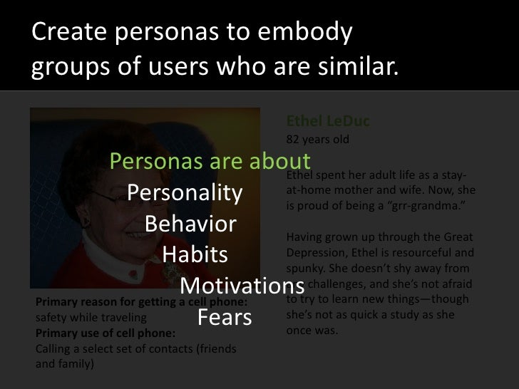 Create personas to embody groups of users who are similar.                                             Ethel LeDuc        ...