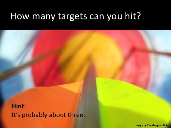 How many targets can you hit?     Hint: It's probably about three.                              Image by TheMarque (flickr)