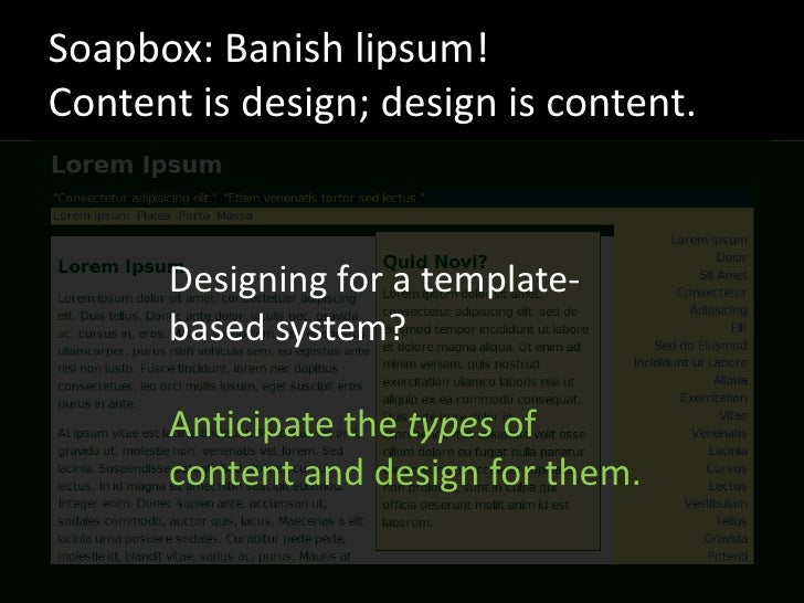 Soapbox: Banish lipsum! Content is design; design is content.         Designing for a template-       based system?       ...