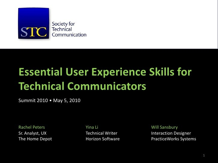 Essential User Experience Skills forTechnical CommunicatorsSummit 2010 • May 5, 2010<br />1<br />Yina Li<br />Technical Wr...