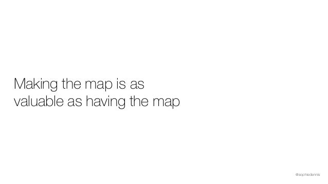 @sophiedennis Making the map is as valuable as having the map